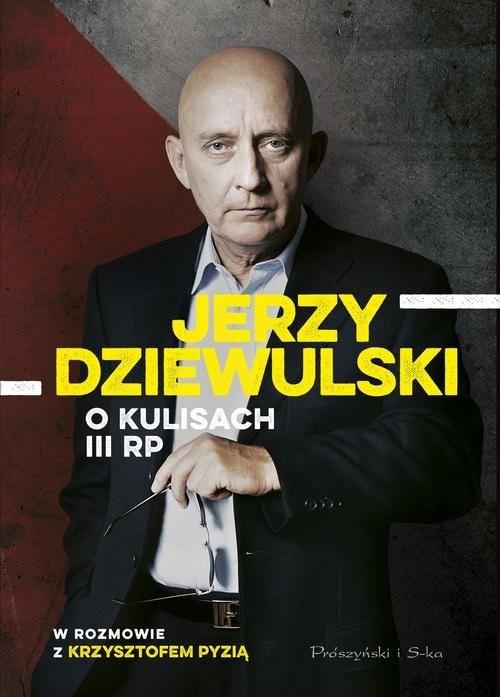 okładka Jerzy Dziewulski o kulisach III RP, Książka | Jerzy Dziewulski, Krzysztof Pyzia