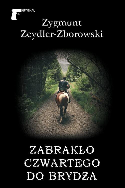 okładka Zabrakło czwartego do brydża, Książka | Zygmunt Zeydler-Zborowski