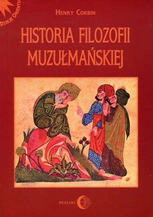 okładka Historia filozofii muzułmańskiej, Książka   Corbin Henry