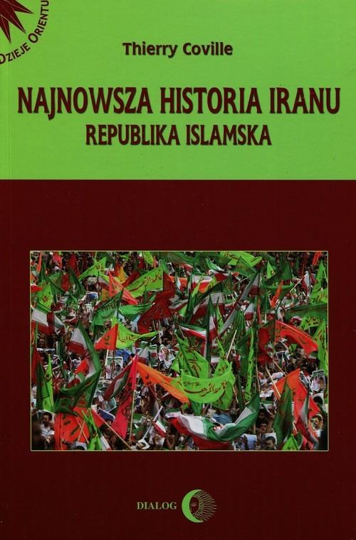 okładka Najnowsza historia Iranu Republika islamska, Książka   Thierry Coville