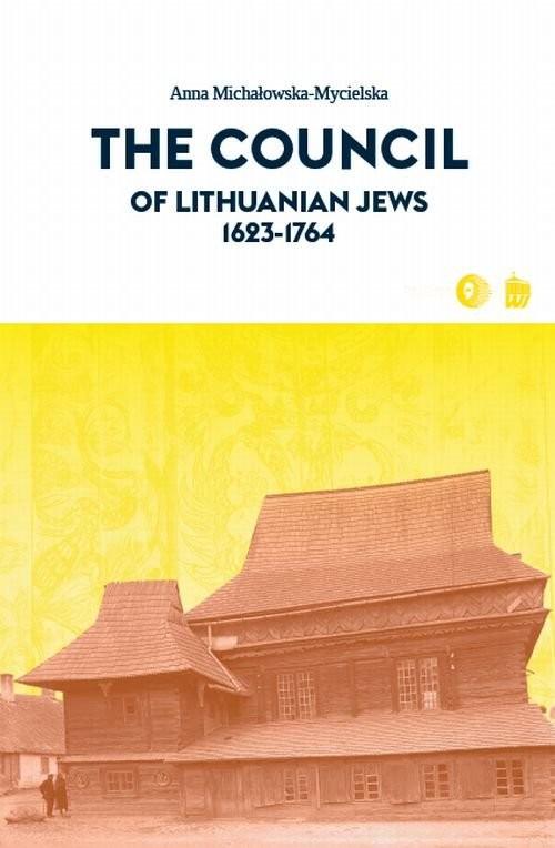 okładka The Council of Lithuanian Jews 1623-1764, Książka | Anna  Michałowska-Mycielska