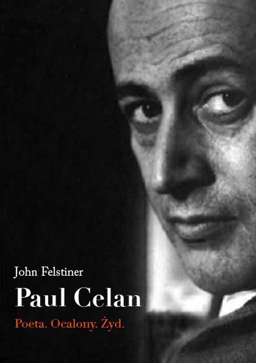 okładka Paul Celan Poeta Ocalony Żyd, Książka | Felstiner John