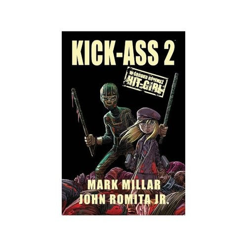 okładka Kick-Ass 2książka |  | Mark Millar, John Jr. Romita