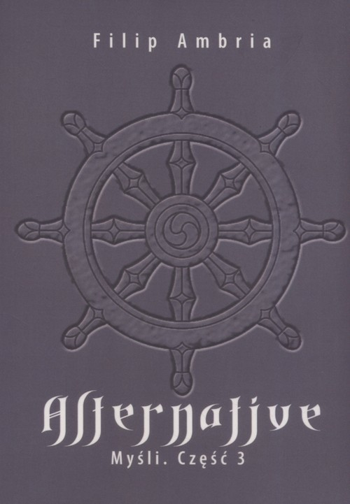 okładka Alternative Myśli Część 3, Książka   Ambria Filip
