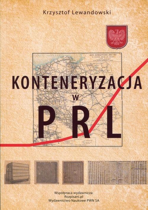 okładka Konteneryzacja w PRL, Książka | Lewandowski Krzysztof