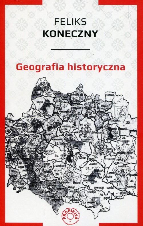 okładka Geografia historyczna, Książka   Koneczny Feliks