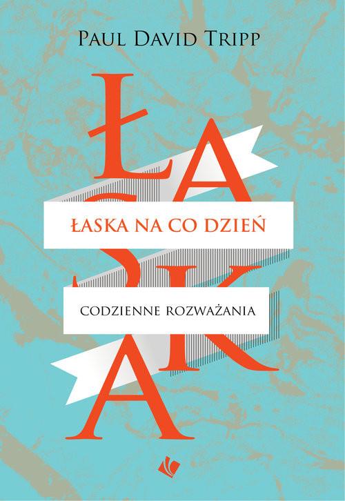 okładka Łaska na co dzień, Książka   Paul David Tripp