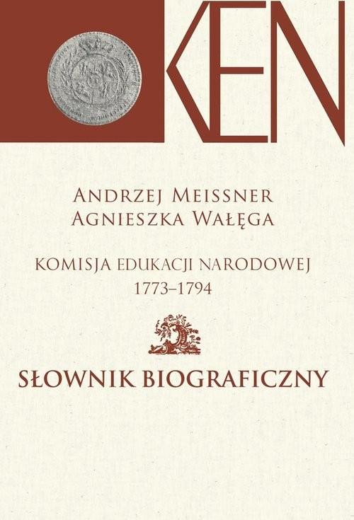 okładka Komisja Edukacji Narodowej 1773-1794. Słownik biograficzny, Książka |