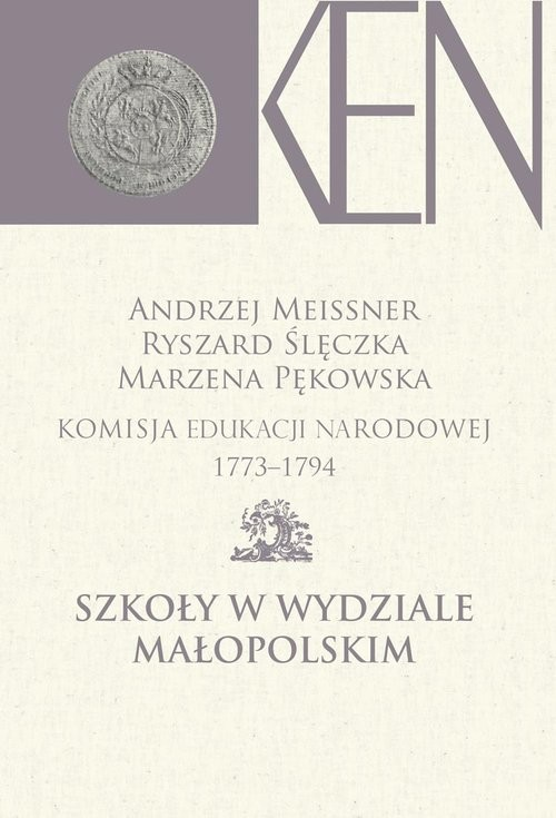 okładka Komisja Edukacji Narodowej 1773-1794. Szkoły w Wydziale Małopolskim, Książka |