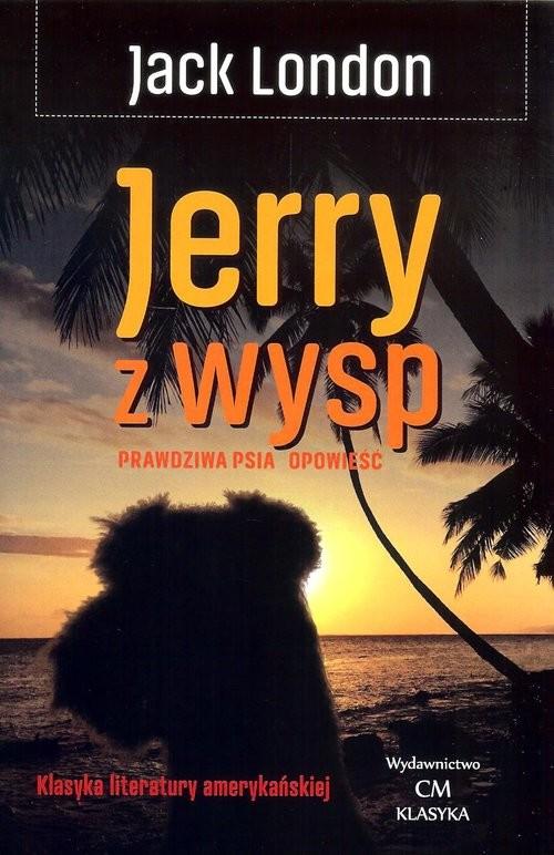 okładka Jerry z wysp Prawdziwa psia opowieść, Książka | London Jack