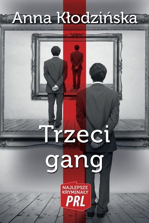 okładka Trzeci gang, Książka | Kłodzińska Anna