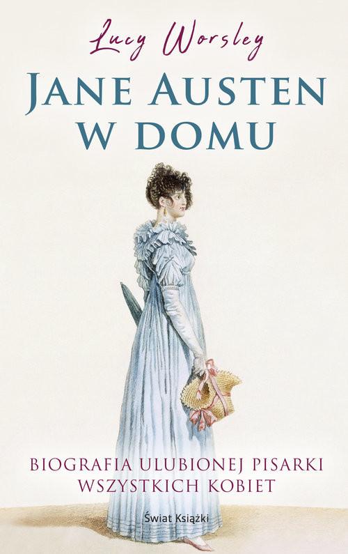 okładka Jane Austen w domu, Książka   Worsley Lucy