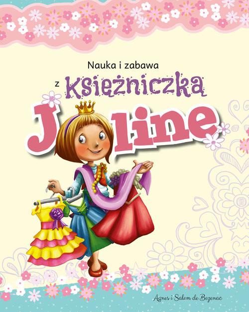okładka Nauka i zabawa z księżniczką Joline, Książka | i Salem de Bezenac Agnes