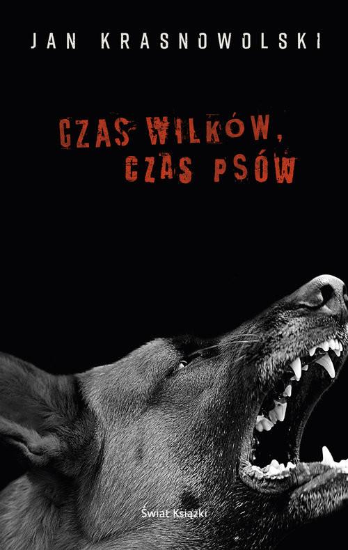 okładka Czas wilków czas psów, Książka | Krasnowolski Jan