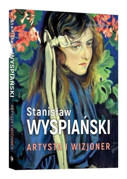 okładka Stanisław Wyspiański Artysta i wizjoner, Książka | Ristujczina Luba