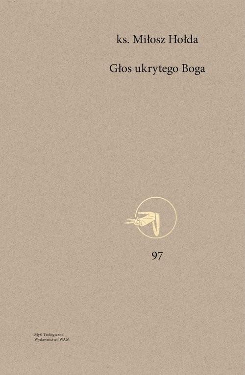 okładka Głos ukrytego Bogaksiążka |  | Hołda Miłosz