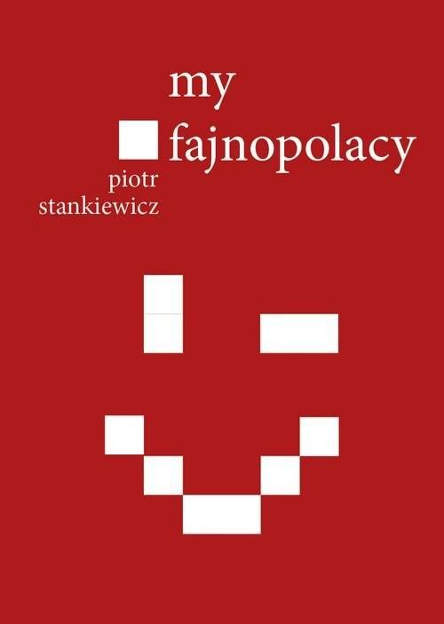 okładka My fajnopolacy, Książka | Stankiewicz Piotr