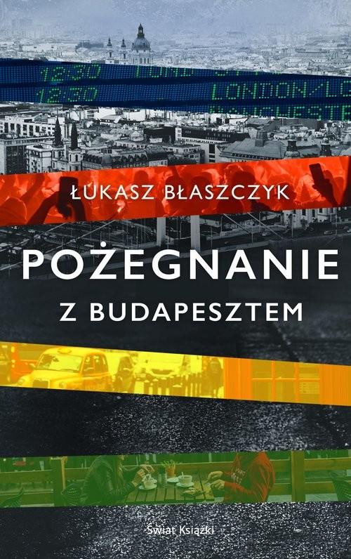 okładka Pożegnanie z Budapesztem, Książka | Błaszczyk Łukasz