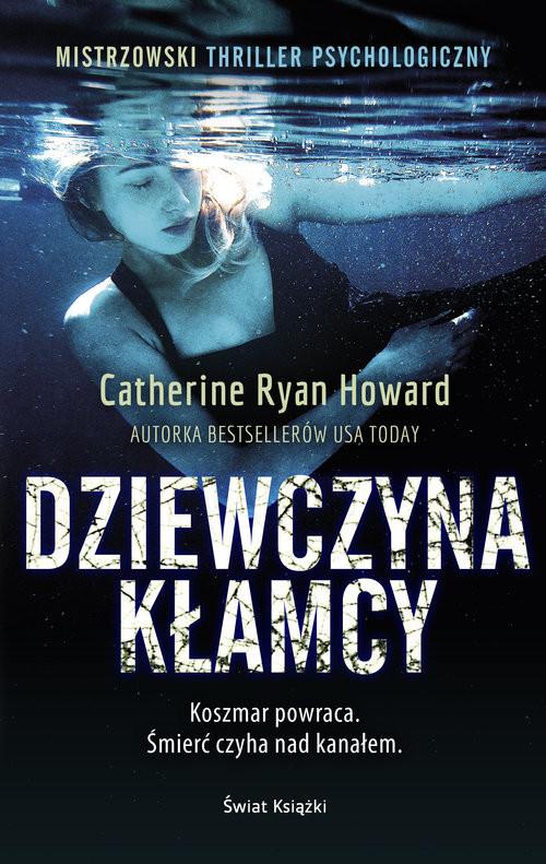 okładka Dziewczyna kłamcy, Książka | Catherine Ryan Howard