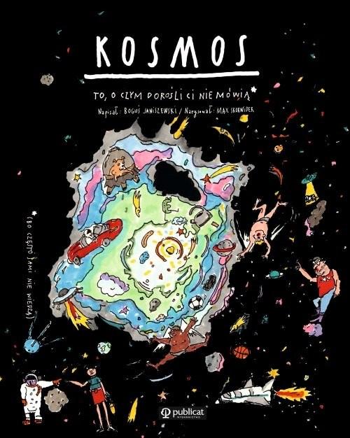 okładka Kosmos To, o czym dorośli Ci nie mówią, Książka | Janiszewski Boguś
