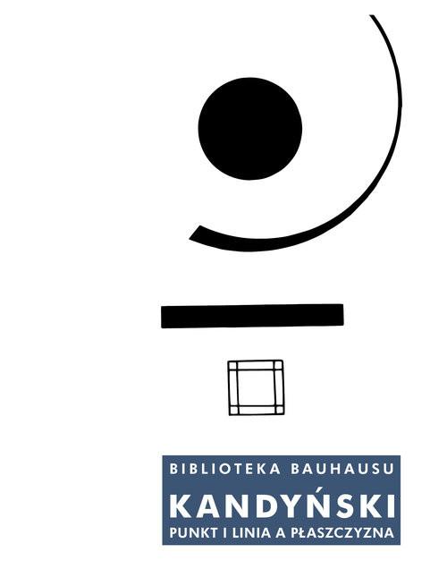 okładka Punkt i linia a płaszczyzna, Książka | Kandyński Wasyl