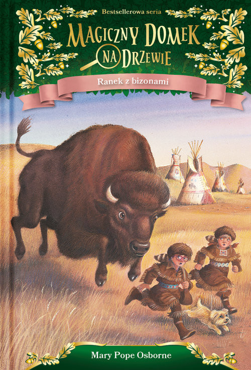 okładka Magiczny domek na drzewie. Ranek z bizonami, Książka | Pope Osborne Mary