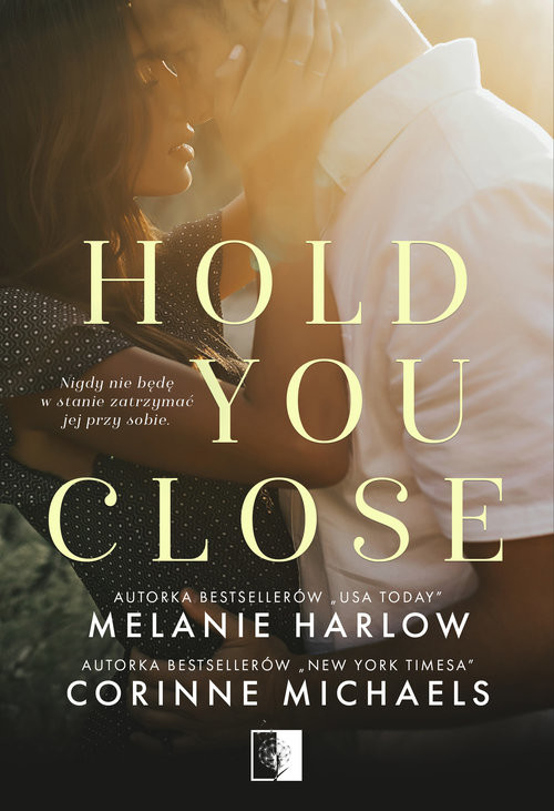 okładka Hold you close, Książka | Michaels Corinne, Harlow Melanie