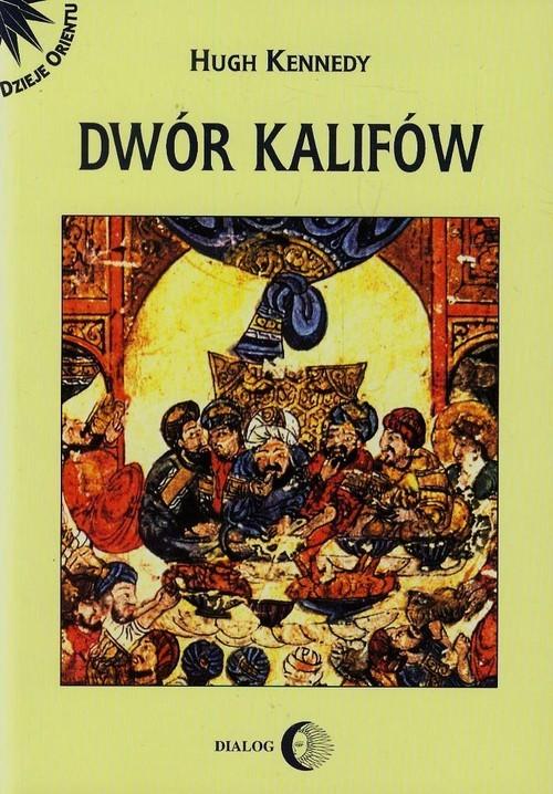 okładka Dwór kalifów Powstanie i upadek najpotężniejszej dynastii świata muzułmańskiegoksiążka |  | Kennedy Hugh