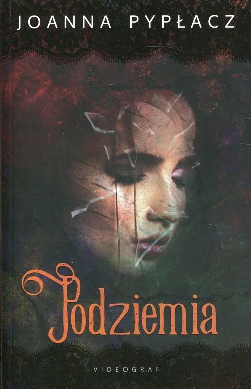 okładka Podziemia, Książka   Joanna Pypłacz