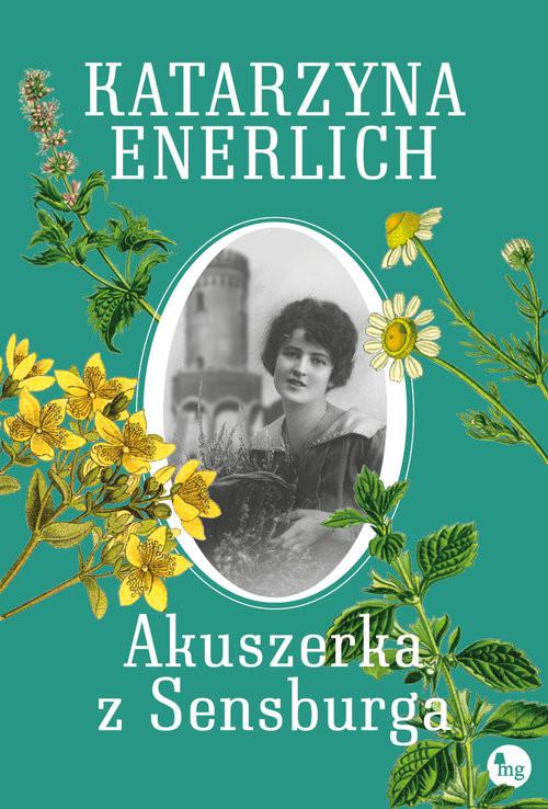 okładka Akuszerka z Sensburga, Książka | Enerlich Katarzyna