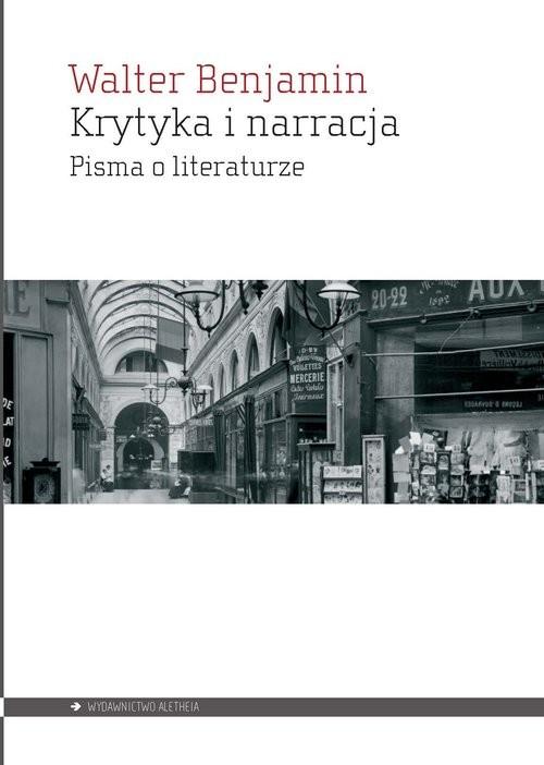 okładka Krytyka i narracja Pisma o literaturze, Książka | Benjamin Walter