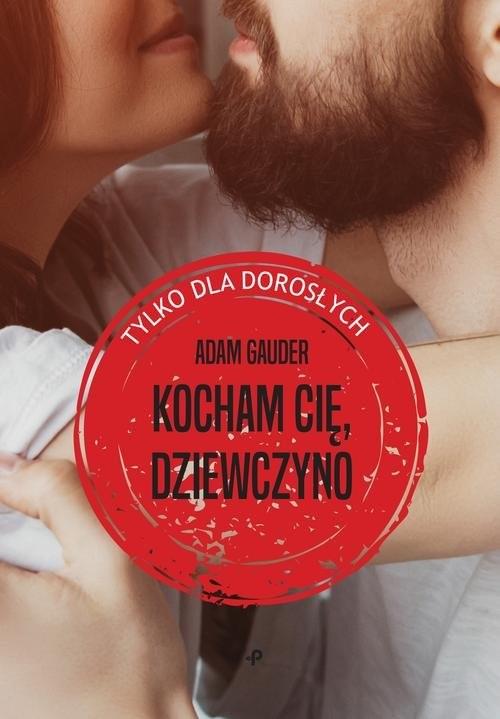 okładka Kocham cię, dziewczyno, Książka | Gauder Adam