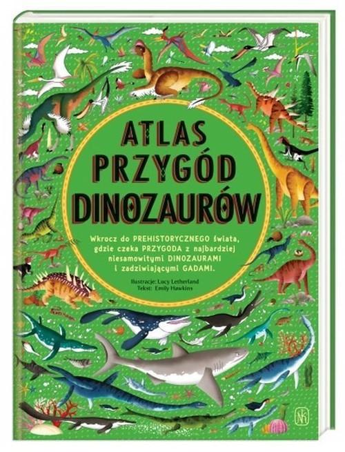 okładka Atlas przygód dinozaurów, Książka | Hawkins Emily