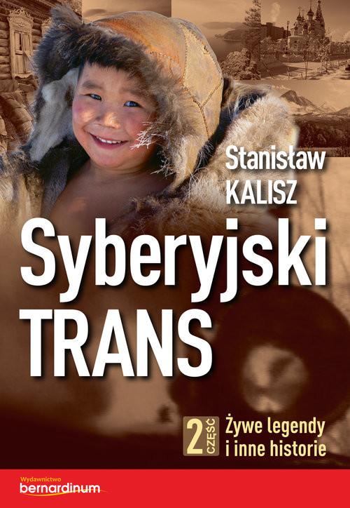 okładka Syberyjski Trans cześć 2 Żywe legendy i ninne historie, Książka | Kalisz Stanisąłw