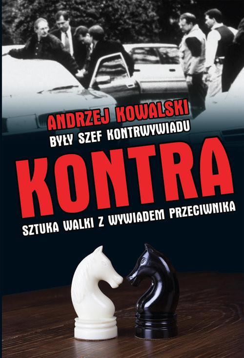 okładka Kontra Sztuka walki z kontrwywiadem przeciwnika, Książka | Andrzej Kowalski
