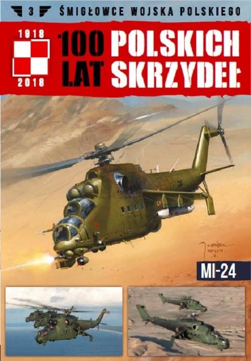 okładka Samoloty Wojska Polskiego 100 lat polskich skrzydeł Tom 3 Mi-24książka |  |