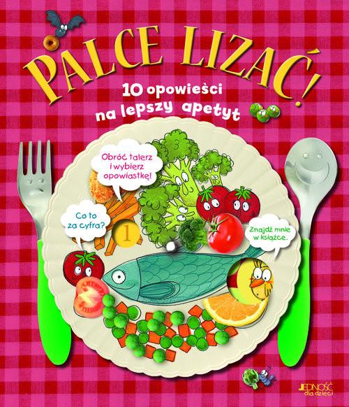 okładka Palce lizać! 10 opowieści na lepszy apetyt, Książka | de Déu Prats i Pijoan Joan