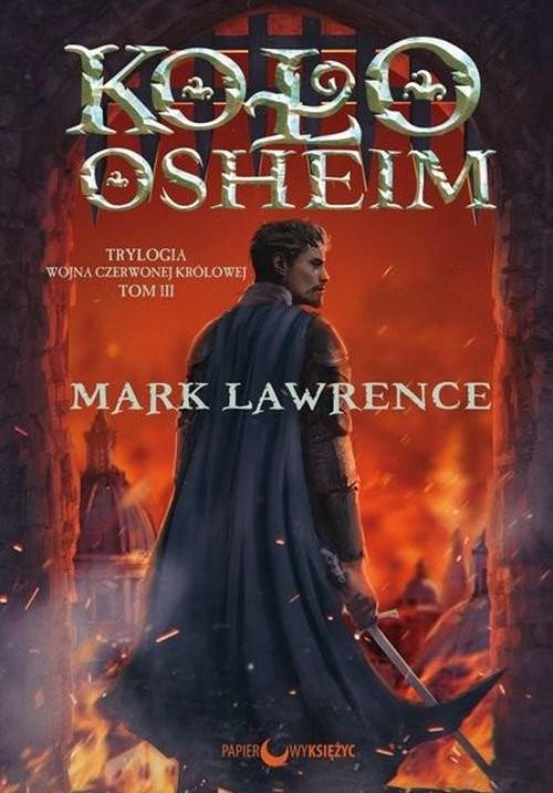 okładka Koło Osheim Trylogia Wojna Czerwonej Królowej tom 3, Książka | Lawrence Mark