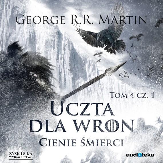 okładka Uczta dla wron t. 1: Cienie śmierciaudiobook | MP3 | George R.R. Martin