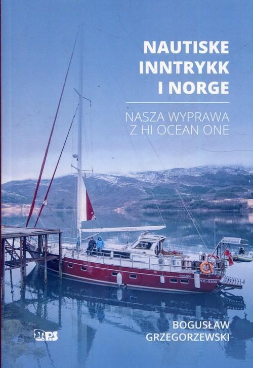 okładka Nautiske Inntrykk i Norge Nasza wyprawa z Hi Ocean One, Książka | Grzegorzewski Bogusław