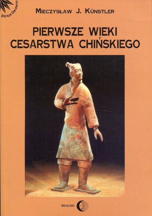 okładka Pierwsze wieki cesarstwa chińskiego, Książka   Mieczysław Jerzy  Künstler