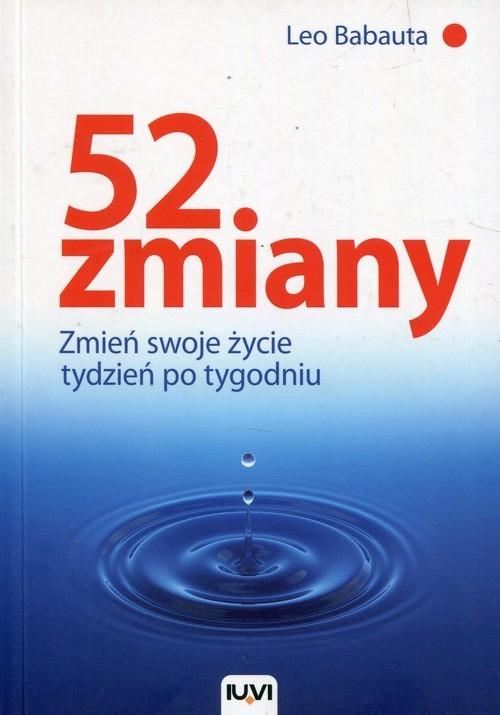 okładka 52 zmiany Zmień swoje życie tydzień po tygodniu, Książka | Leo Babauta