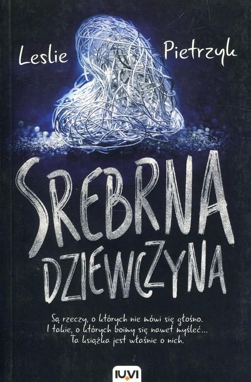 okładka Srebrna dziewczyna, Książka | Pietrzyk Leslie