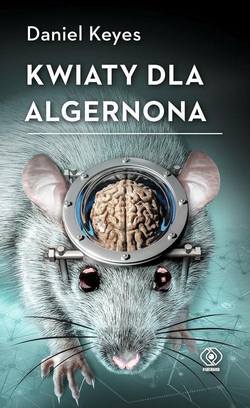 okładka Kwiaty dla Algernona, Książka | Daniel Keyes