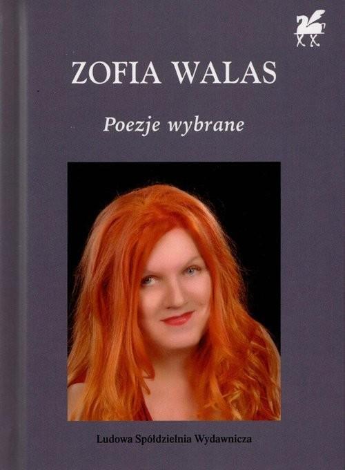 okładka Poezje Wybrane - Zofia Walas Biblioteka Poetów, Książka | Walas Zofia