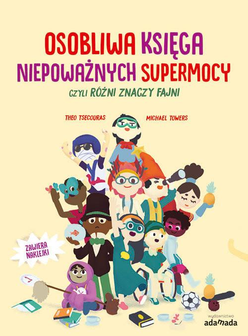 okładka Osobliwa księga niepoważnych supermocy czyli różni znaczy fajni, Książka | Tsecouras Theo
