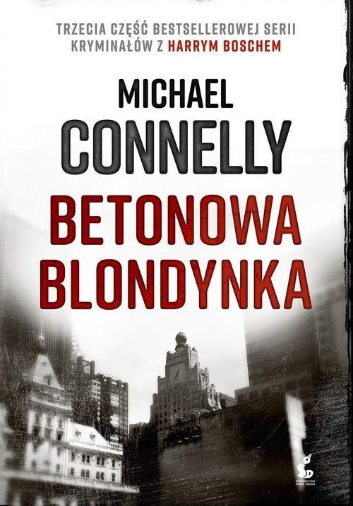okładka Betonowa blondynka, Książka | Connelly Michael