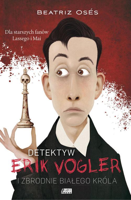 okładka Detektyw Erik Vogler Zbrodnie białego króla Zbrodnie białego króla, Książka | Oses García Beatriz