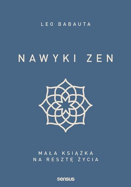 okładka Nawyki zen Mała książka na resztę życia, Książka | Leo Babauta