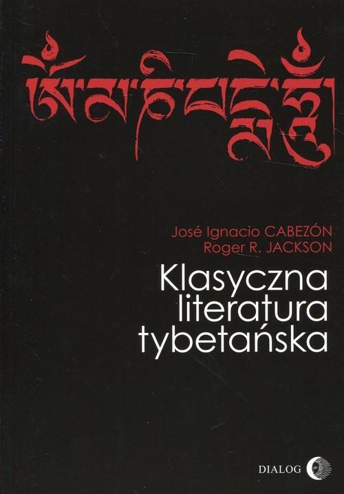 okładka Klasyczna literatura tybetańska, Książka | Jos Ignacio Cabezón, Roger R. Jackson
